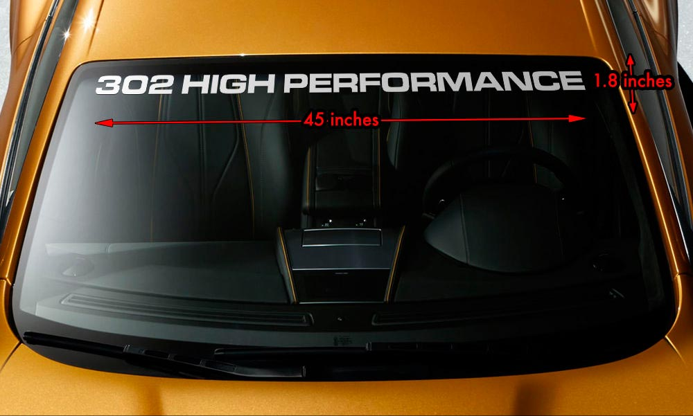 302 HIGH PERFORMANCE FORD Premium Windshield Banner Vinyl Decal Sticker 45x1.8