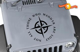 Not All Those Who Wander Are Lost Compass Rose of Wind Jeep Decal Hood Vinyl Any Colors Sticker JK LJ TJ