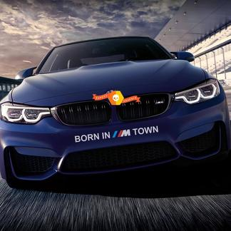 Born in ///M Town BMW M Power M Performance new vinyl decals stickers